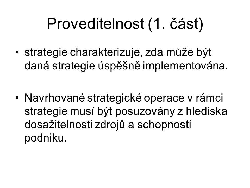 Proveditelnost (1. část) strategie charakterizuje, zda může být daná strategie úspěšně implementována. Navrhované strategické operace v rámci strategi
