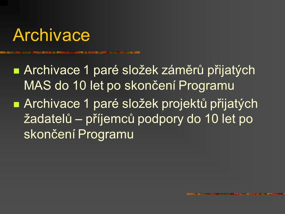 Archivace Archivace 1 paré složek záměrů přijatých MAS do 10 let po skončení Programu Archivace 1 paré složek projektů přijatých žadatelů – příjemců podpory do 10 let po skončení Programu