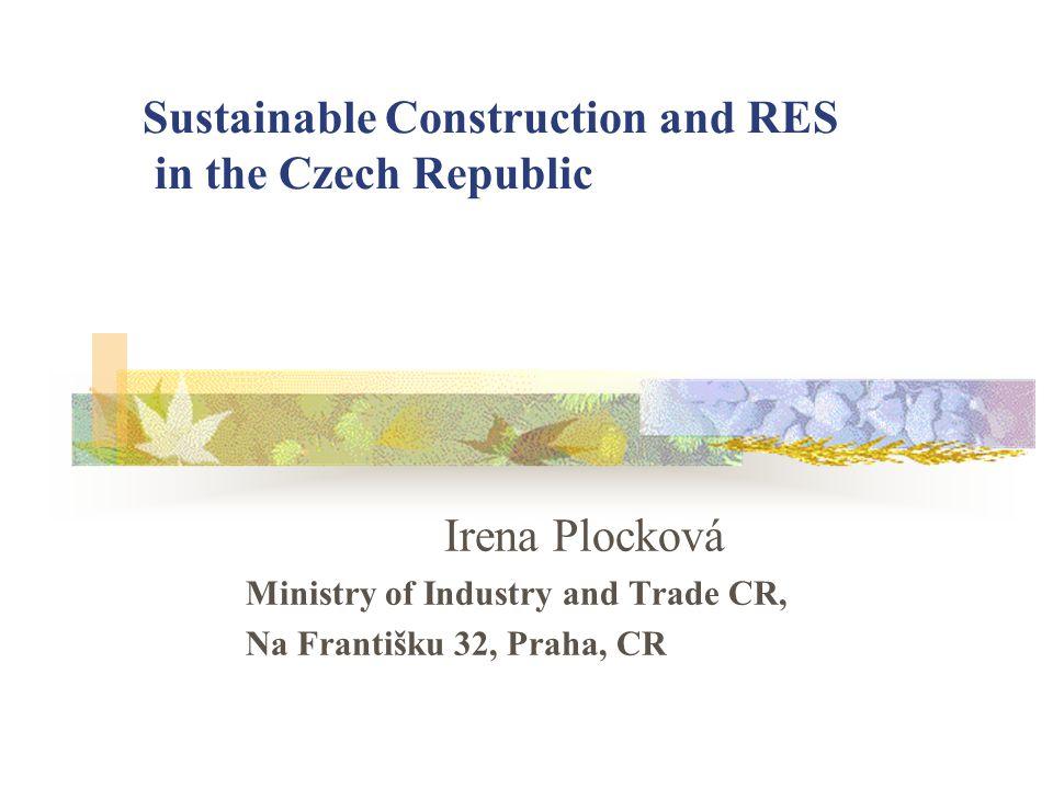 Národní program - § 5,406/2000 maximalizace úspor tepla v budovách - cíl s vysokou prioritou podpora výroby elektřiny a tepelné energie z obnovitelných zdrojů energie - priorita nezávislosti, bezpečnosti i udržitelného rozvoje