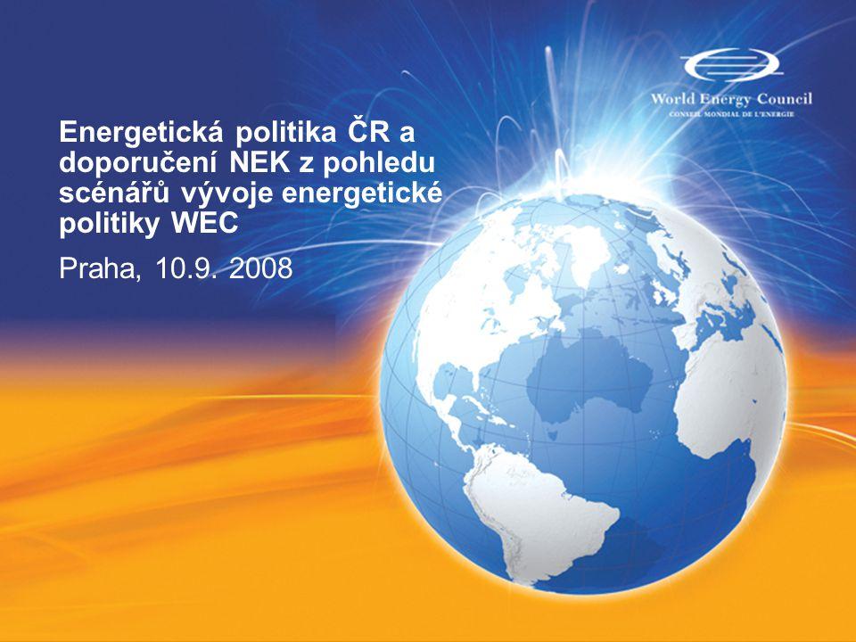 Energetická politika ČR a doporučení NEK z pohledu scénářů vývoje energetické politiky WEC Praha, 10.9.