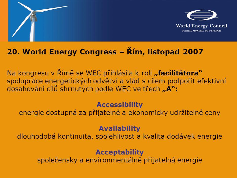 """20. World Energy Congress – Řím, listopad 2007 Na kongresu v Římě se WEC přihlásila k roli """"facilitátora"""" spolupráce energetických odvětví a vlád s cí"""