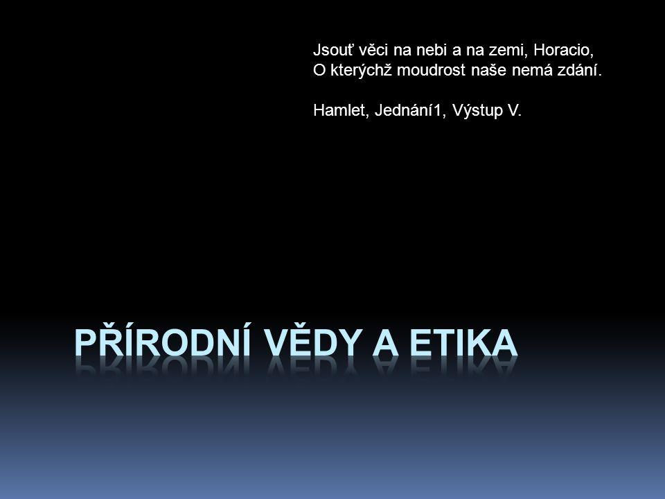 Jsouť věci na nebi a na zemi, Horacio, O kterýchž moudrost naše nemá zdání.