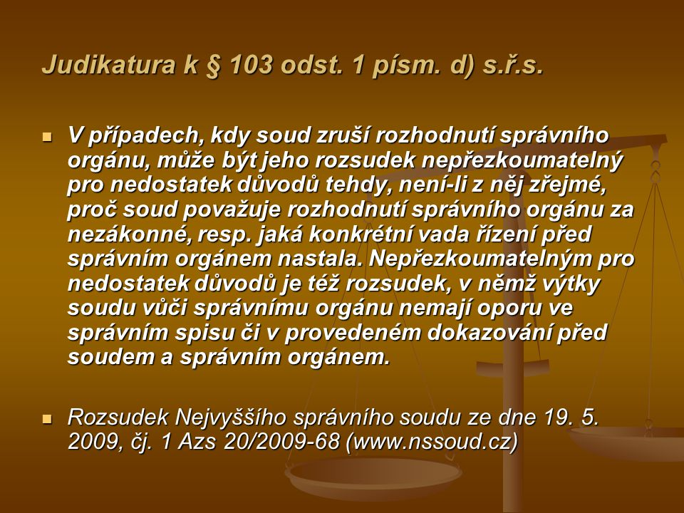 Judikatura k § 103 odst.1 písm. d) s.ř.s.