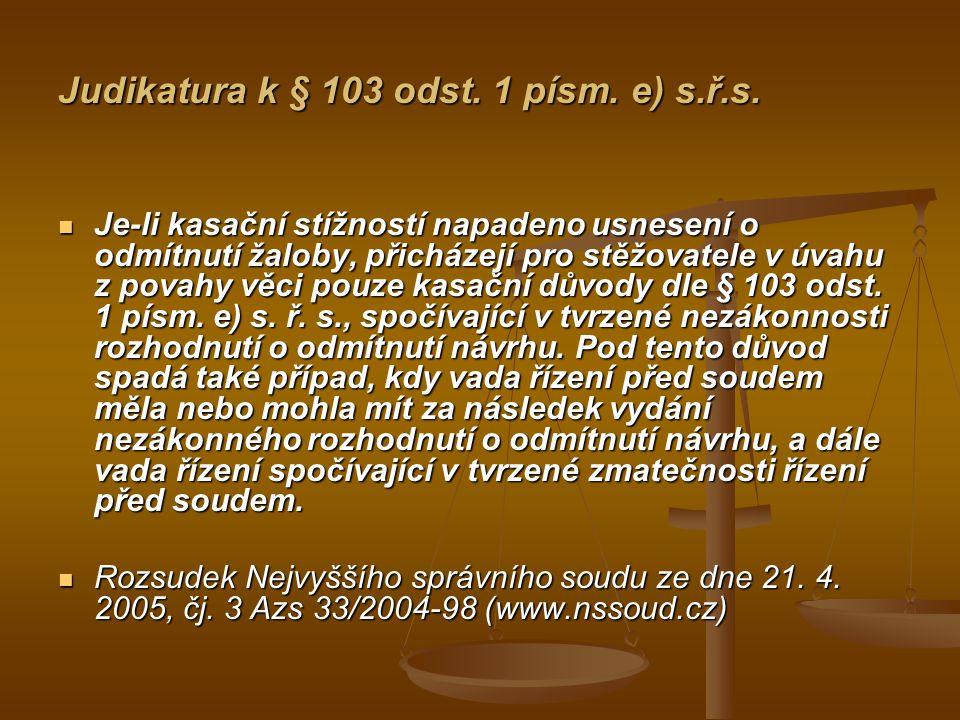 Judikatura k § 103 odst.1 písm. e) s.ř.s.