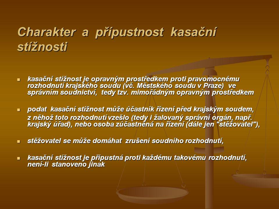 Charakter a přípustnost kasační stížnosti kasační stížnost je opravným prostředkem proti pravomocnému rozhodnutí krajského soudu (vč.