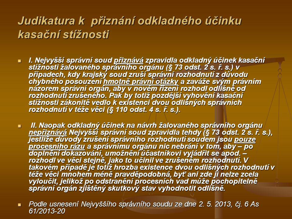 Judikatura k přiznání odkladného účinku kasační stížnosti I.