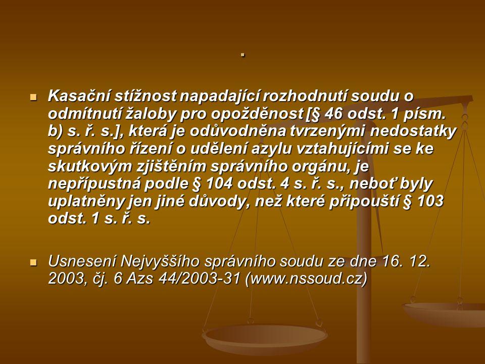 Kasační stížnost napadající rozhodnutí soudu o odmítnutí žaloby pro opožděnost [§ 46 odst.