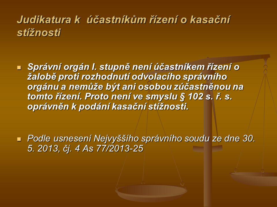 Judikatura k účastníkům řízení o kasační stížnosti Správní orgán I.