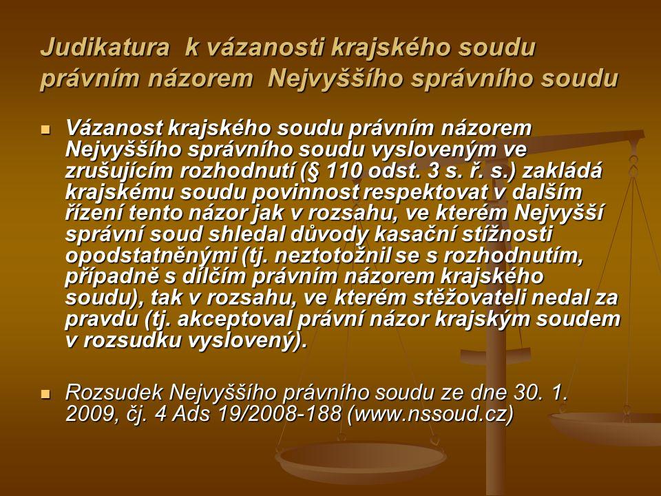 Judikatura k vázanosti krajského soudu právním názorem Nejvyššího správního soudu Vázanost krajského soudu právním názorem Nejvyššího správního soudu vysloveným ve zrušujícím rozhodnutí (§ 110 odst.