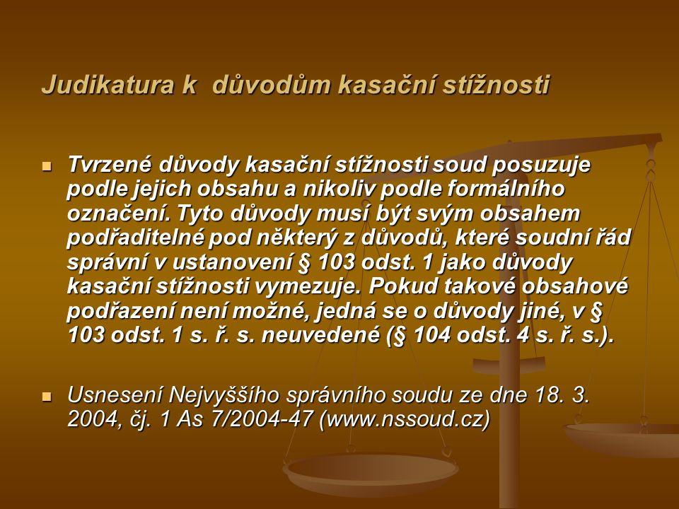 Judikatura k důvodům kasační stížnosti Tvrzené důvody kasační stížnosti soud posuzuje podle jejich obsahu a nikoliv podle formálního označení.