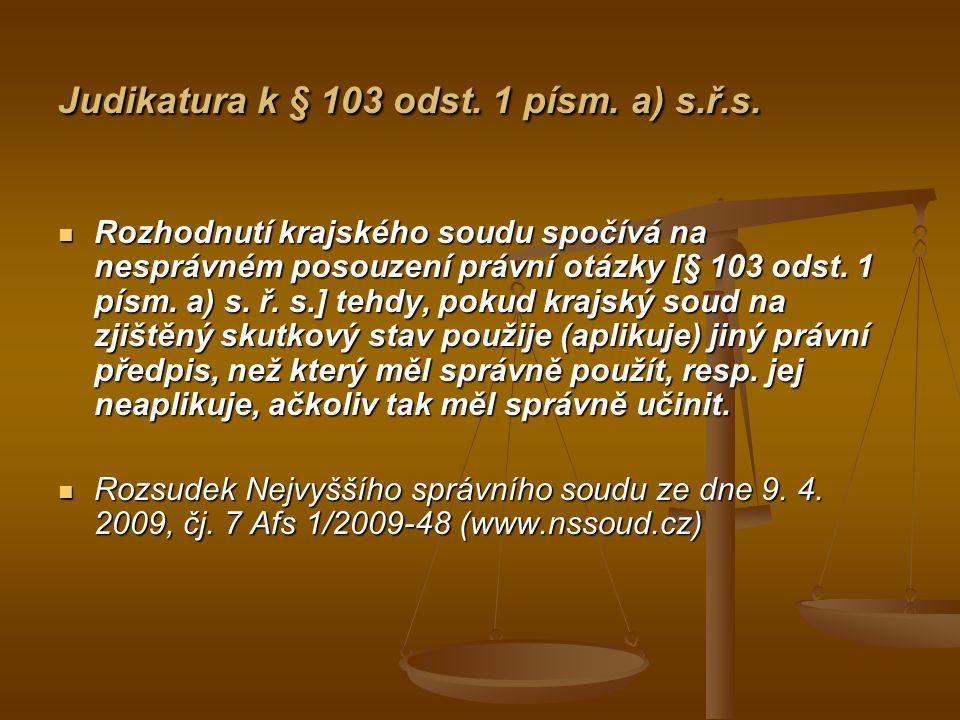 Judikatura k § 103 odst.1 písm. b) s.ř.s. Důvodu kasační stížnosti podle § 103 odst.