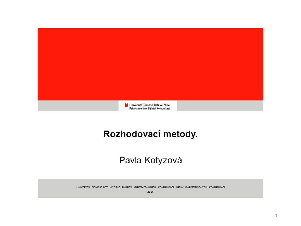 Manažerské rozhodování 2 PhDr.Pavla Kotyzová, Ph.