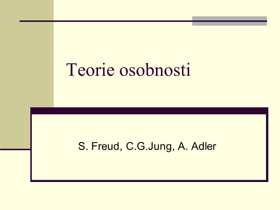 Teorie osobnosti S. Freud, C.G.Jung, A. Adler