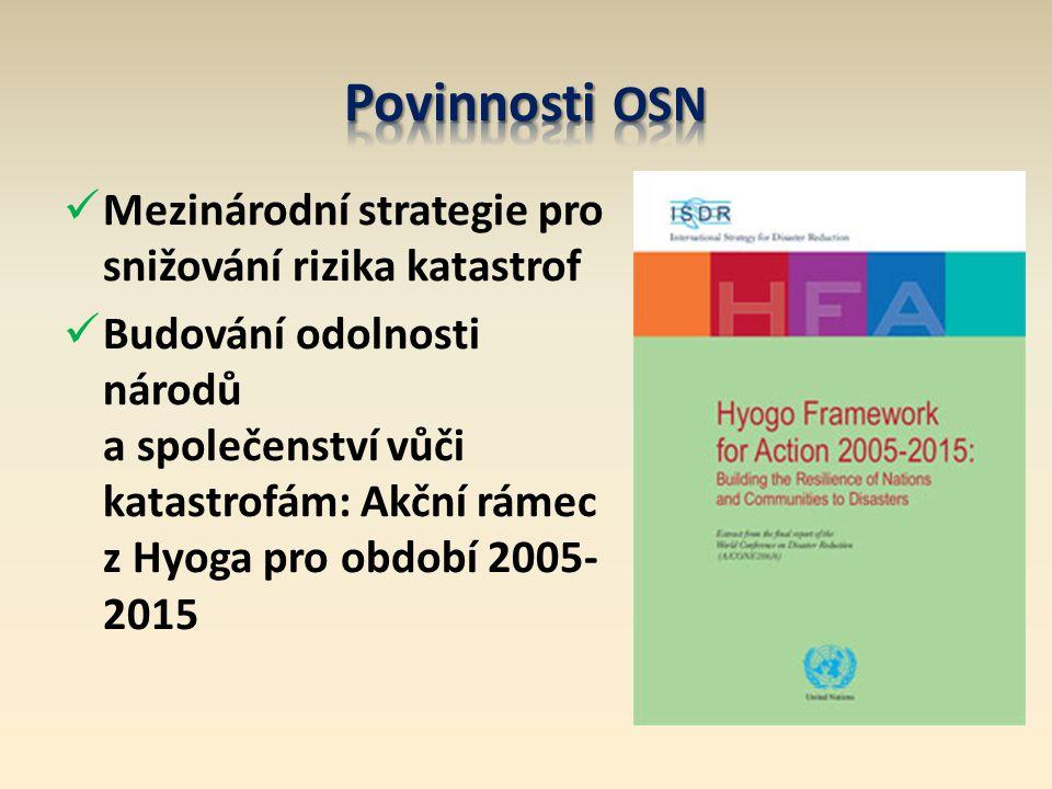 Mezinárodní strategie pro snižování rizika katastrof Budování odolnosti národů a společenství vůči katastrofám: Akční rámec z Hyoga pro období 2005- 2015