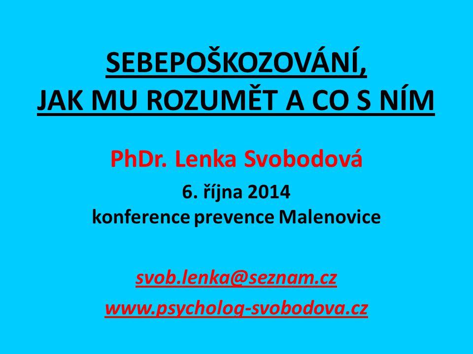 SEBEPOŠKOZOVÁNÍ, JAK MU ROZUMĚT A CO S NÍM PhDr.Lenka Svobodová 6.