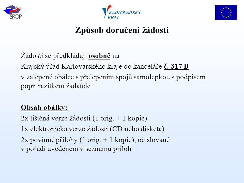 Způsob doručení žádosti Žádosti se předkládají osobně na Krajský úřad Karlovarského kraje do kanceláře č. 317 B v zalepené obálce s přelepením spojů s