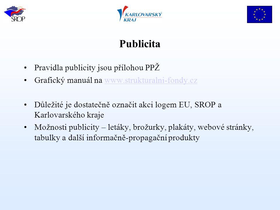 Publicita Pravidla publicity jsou přílohou PPŽ Grafický manuál na www.strukturalni-fondy.czwww.strukturalni-fondy.cz Důležité je dostatečně označit ak