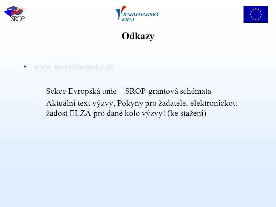 Odkazy www.kr-karlovarsky.cz –Sekce Evropská unie – SROP grantová schémata –Aktuální text výzvy, Pokyny pro žadatele, elektronickou žádost ELZA pro da