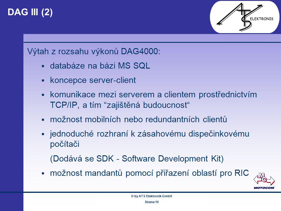 © by ATS Elektronik GmbH Februar 2005 www.ATSonline.de Seite 10 DAG III (2) Výtah z rozsahu výkonů DAG4000:  databáze na bázi MS SQL  koncepce serve