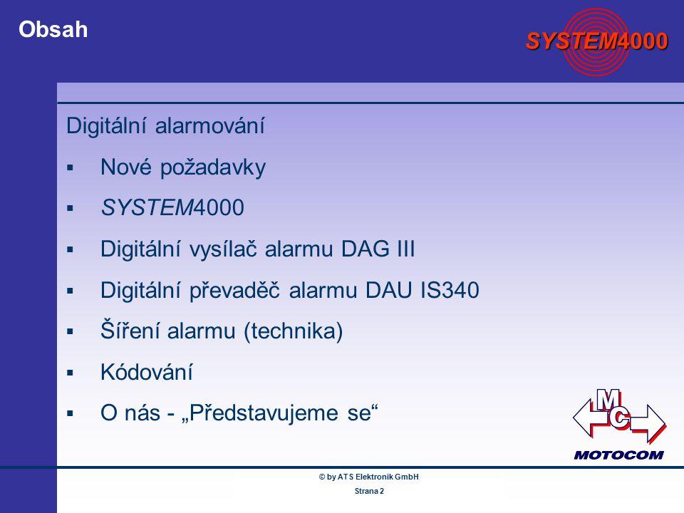 © by ATS Elektronik GmbH Februar 2005 www.ATSonline.de Seite 2 Obsah Digitální alarmování  Nové požadavky  SYSTEM4000  Digitální vysílač alarmu DAG