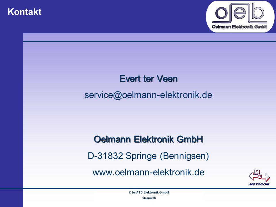 © by ATS Elektronik GmbH Februar 2005 www.ATSonline.de Seite 36 Kontakt Evert ter Veen service@oelmann-elektronik.de Oelmann Elektronik GmbH D-31832 S