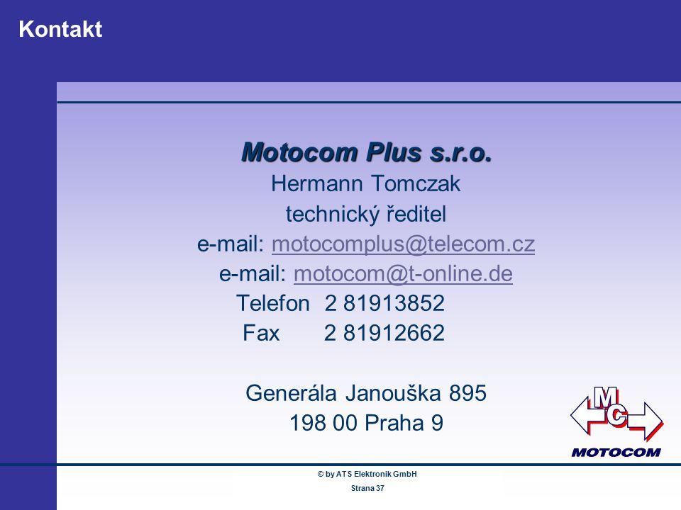 © by ATS Elektronik GmbH Februar 2005 www.ATSonline.de Seite 37 Kontakt © by ATS Elektronik GmbH Strana 37 Motocom Plus s.r.o. Hermann Tomczak technic