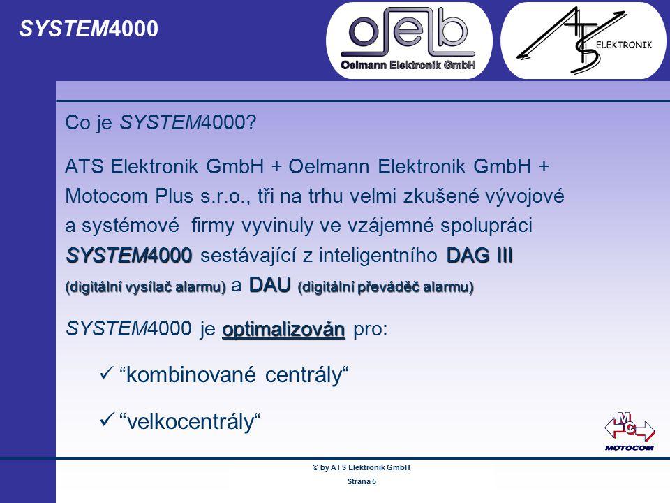 © by ATS Elektronik GmbH Februar 2005 www.ATSonline.de Seite 5 SYSTEM4000 Co je SYSTEM4000? ATS Elektronik GmbH + Oelmann Elektronik GmbH + Motocom Pl