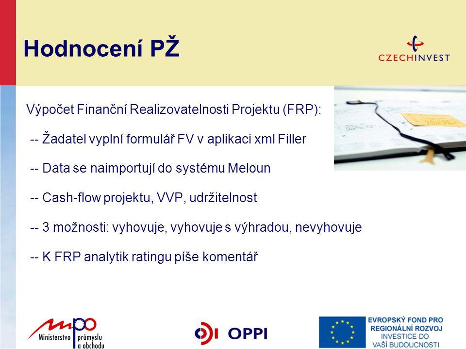Hodnocení PŽ Výpočet Finanční Realizovatelnosti Projektu (FRP): -- Žadatel vyplní formulář FV v aplikaci xml Filler -- Data se naimportují do systému