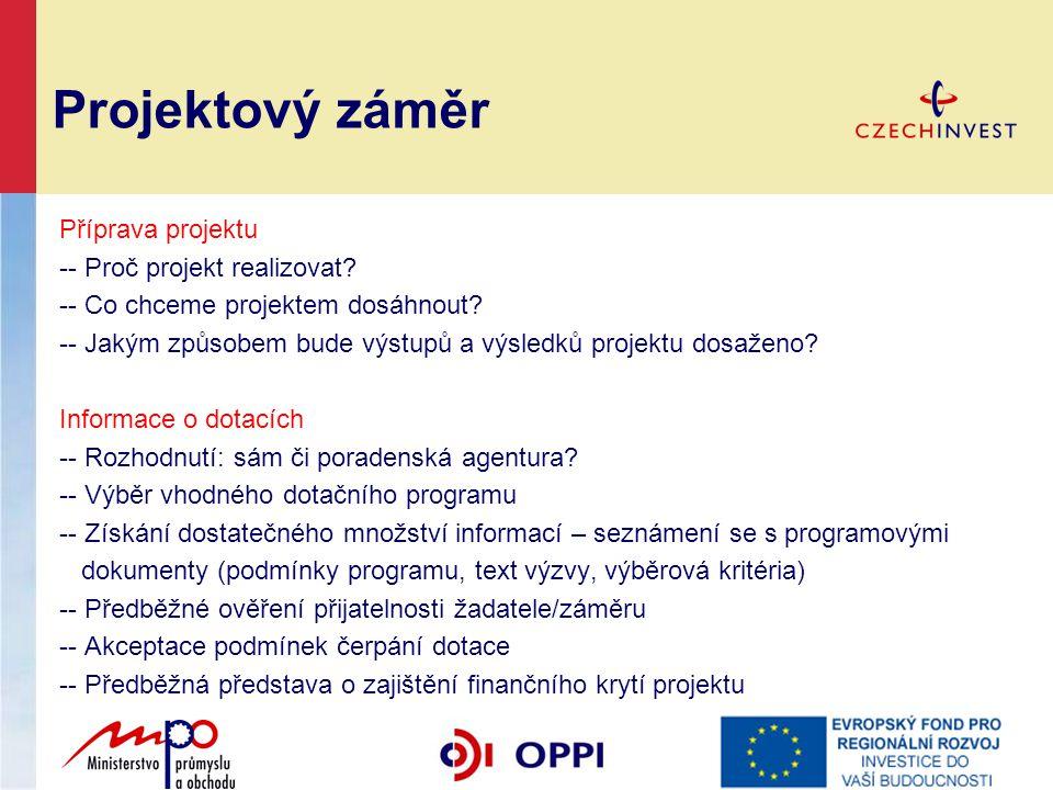 Projektový záměr Příprava projektu -- Proč projekt realizovat? -- Co chceme projektem dosáhnout? -- Jakým způsobem bude výstupů a výsledků projektu do