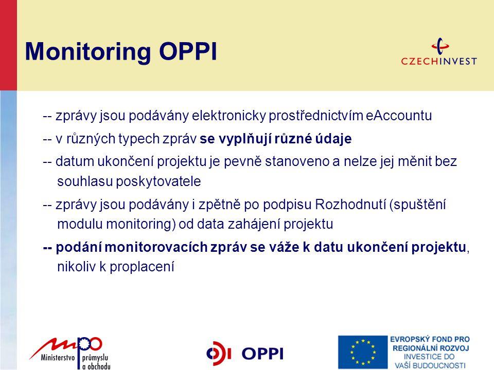 Monitoring OPPI -- zprávy jsou podávány elektronicky prostřednictvím eAccountu -- v různých typech zpráv se vyplňují různé údaje -- datum ukončení pro