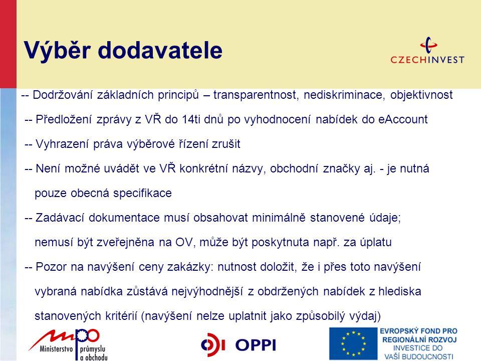 Výběr dodavatele -- Dodržování základních principů – transparentnost, nediskriminace, objektivnost -- Předložení zprávy z VŘ do 14ti dnů po vyhodnocen