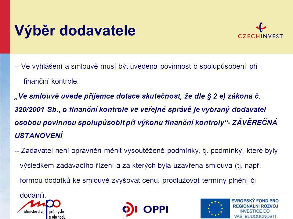 """Výběr dodavatele -- Ve vyhlášení a smlouvě musí být uvedena povinnost o spolupůsobení při finanční kontrole: """"Ve smlouvě uvede příjemce dotace skutečn"""