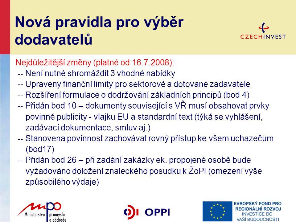 Nová pravidla pro výběr dodavatelů Nejdůležitější změny (platné od 16.7.2008): -- Není nutné shromáždit 3 vhodné nabídky -- Upraveny finanční limity p