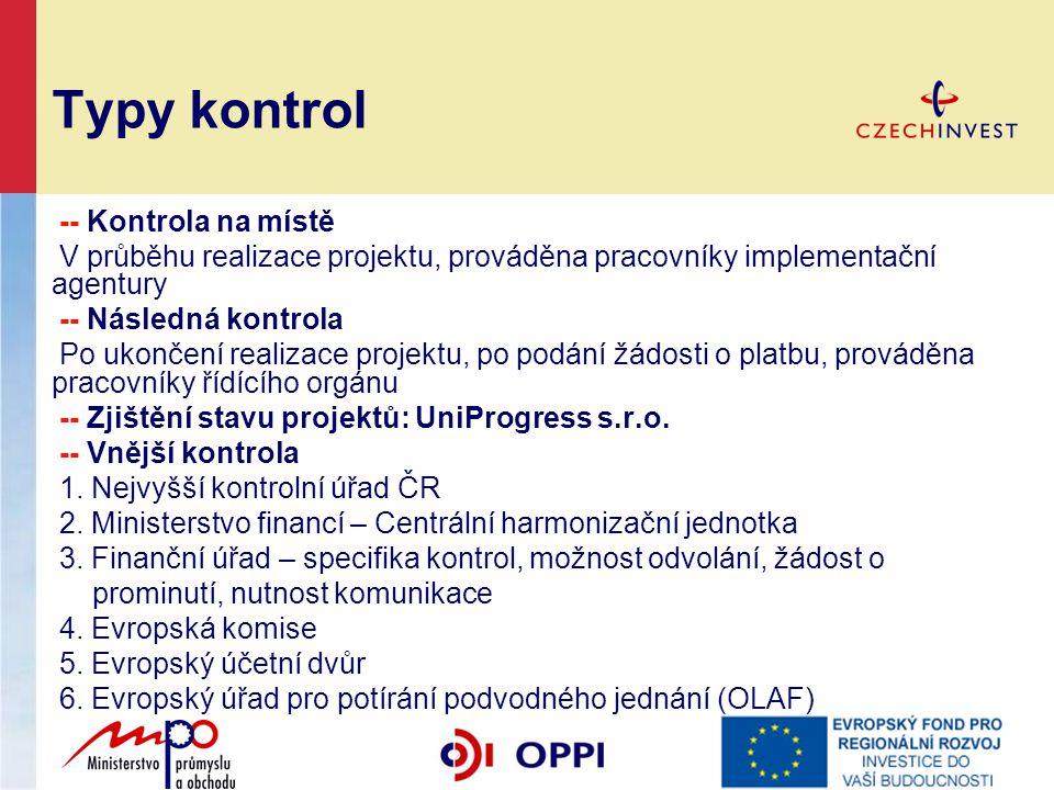 Typy kontrol -- Kontrola na místě V průběhu realizace projektu, prováděna pracovníky implementační agentury -- Následná kontrola Po ukončení realizace