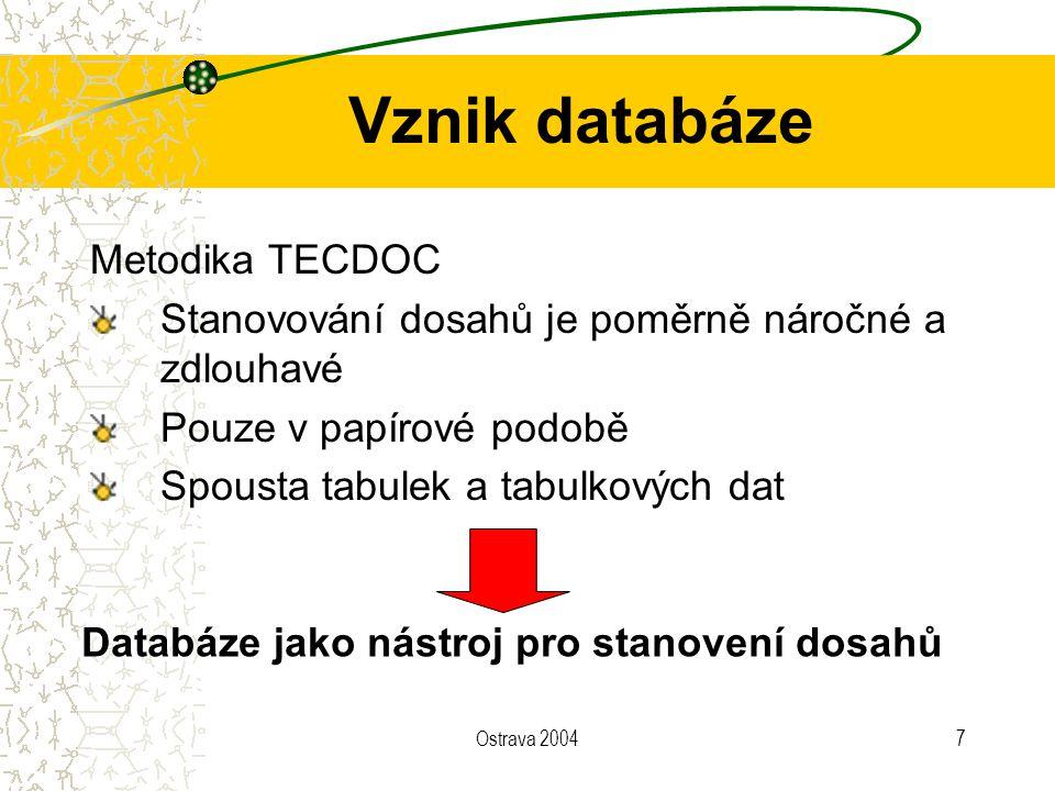 Ostrava 20048 Účel databáze Nástroj pro rychlejší stanovení dosahů Ukládání vytvořených dat Možnost propojení s programovým vybavením pro GIS Databáze (MS Access) Software pro GIS připojení poskytnutí dat