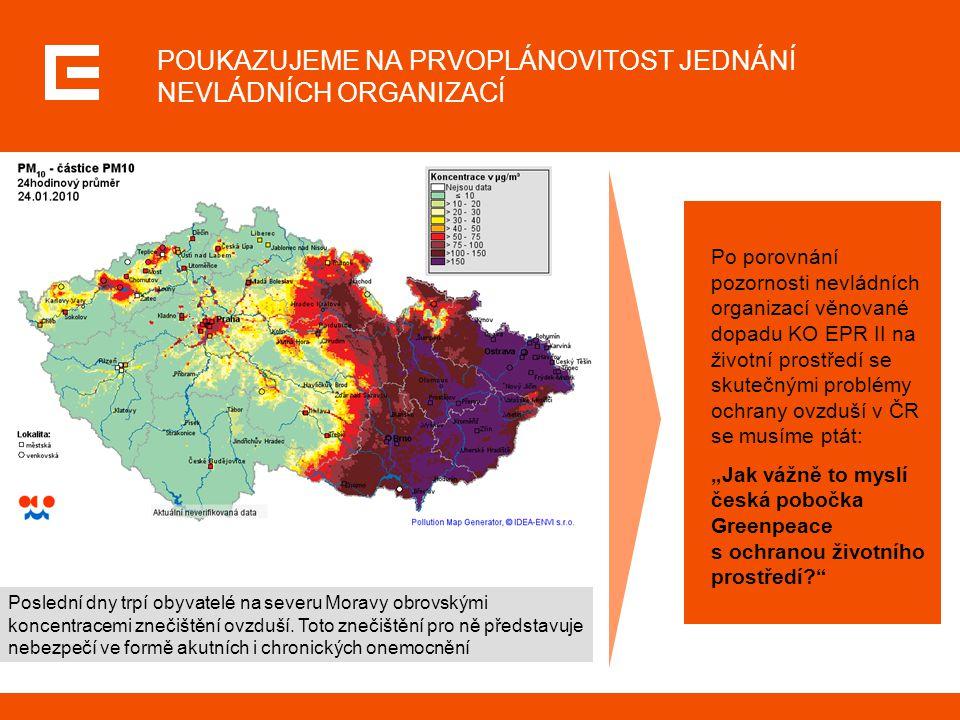 POUKAZUJEME NA PRVOPLÁNOVITOST JEDNÁNÍ NEVLÁDNÍCH ORGANIZACÍ Poslední dny trpí obyvatelé na severu Moravy obrovskými koncentracemi znečištění ovzduší.