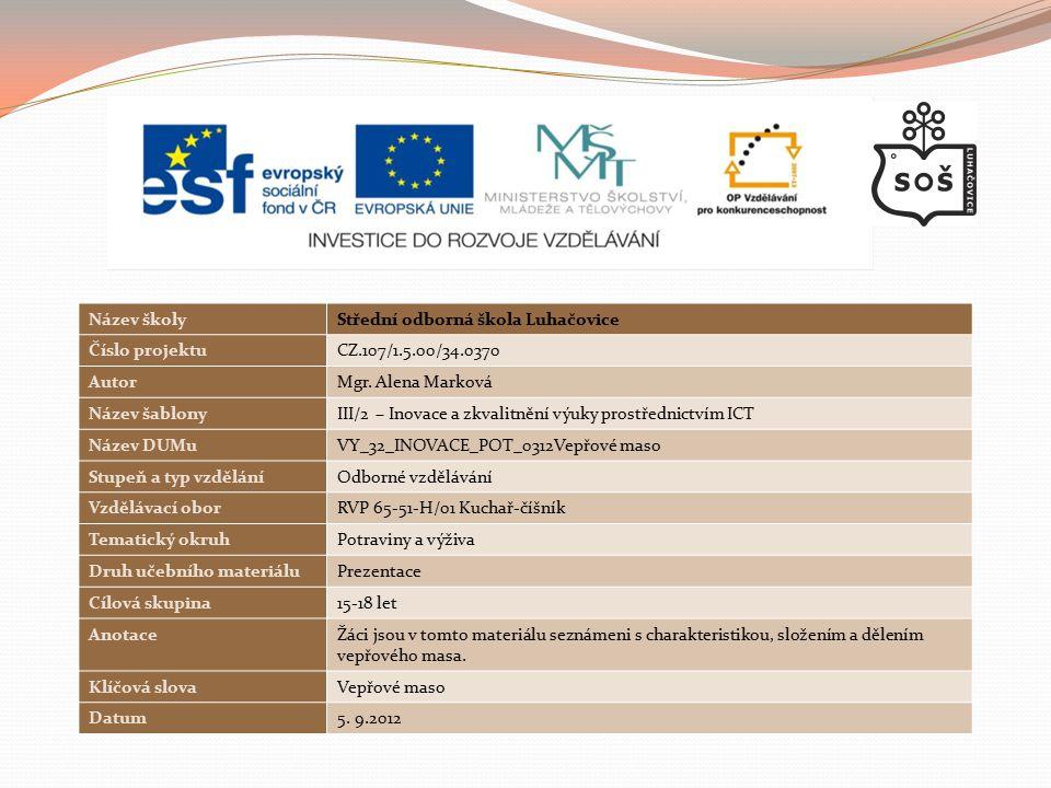 Název školyStřední odborná škola Luhačovice Číslo projektuCZ.107/1.5.00/34.0370 AutorMgr.
