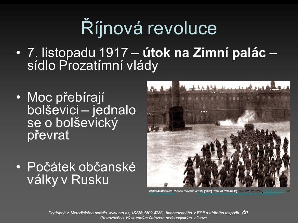 Říjnová revoluce 7. listopadu 1917 – útok na Zimní palác – sídlo Prozatímní vlády Moc přebírají bolševici – jednalo se o bolševický převrat Počátek ob