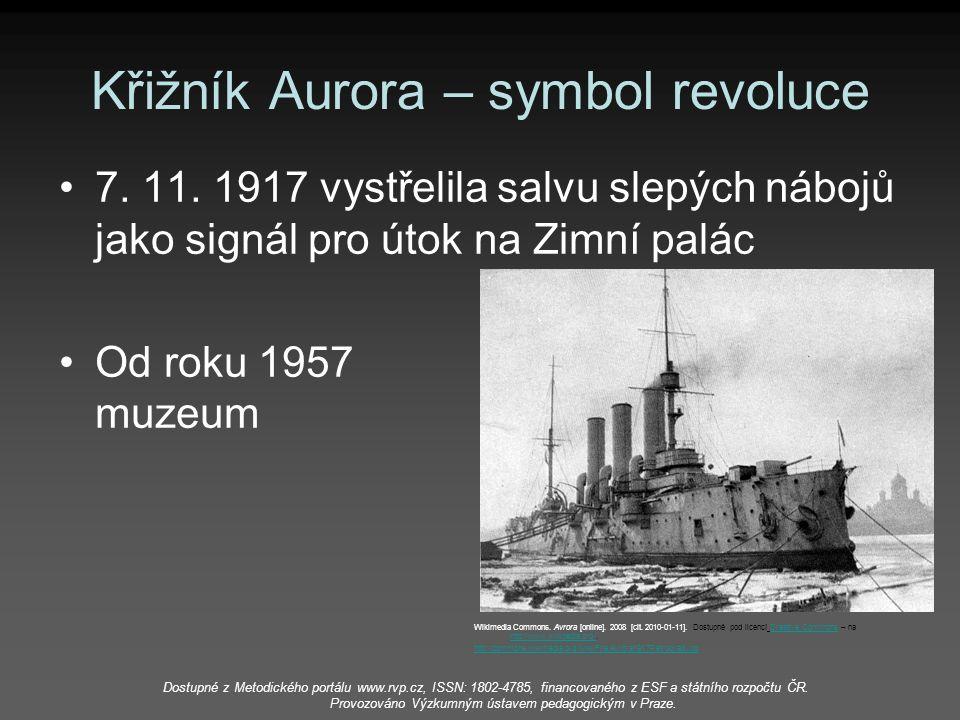 Křižník Aurora – symbol revoluce 7. 11. 1917 vystřelila salvu slepých nábojů jako signál pro útok na Zimní palác Od roku 1957 muzeum Wikimedia Commons