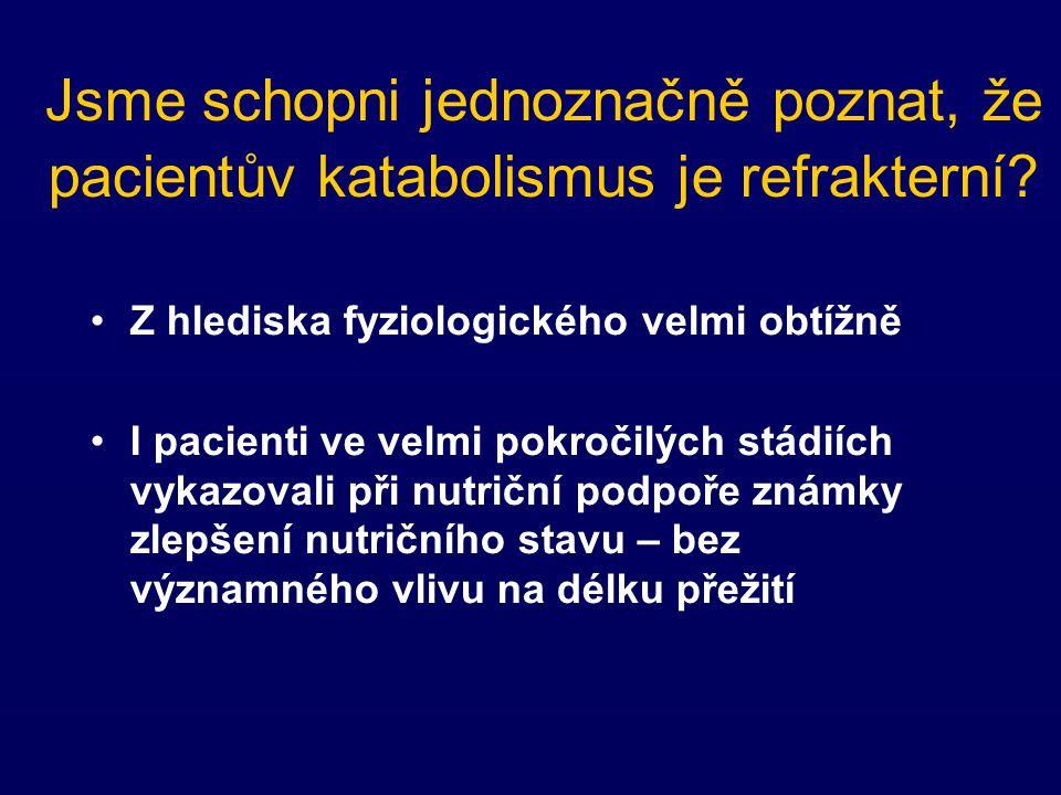 Jsme schopni jednoznačně poznat, že pacientův katabolismus je refrakterní.