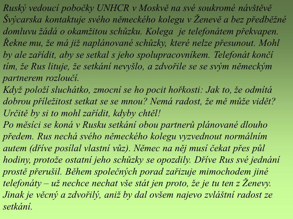 Ruský vedoucí pobočky UNHCR v Moskvě na své soukromé návštěvě Švýcarska kontaktuje svého německého kolegu v Ženevě a bez předběžné domluvu žádá o okam