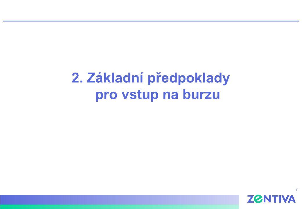 7 2. Základní předpoklady pro vstup na burzu