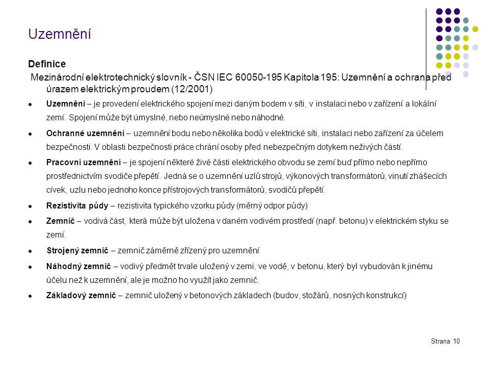 Uzemnění Definice Mezinárodní elektrotechnický slovník - ČSN IEC 60050-195 Kapitola 195: Uzemnění a ochrana před úrazem elektrickým proudem (12/2001)
