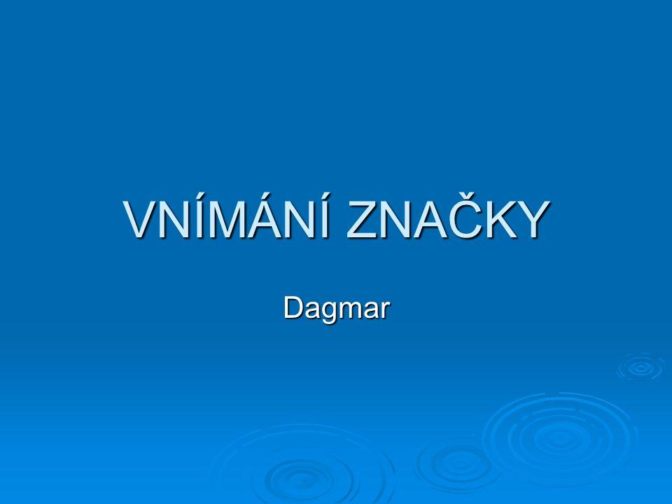 VNÍMÁNÍ ZNAČKY Dagmar