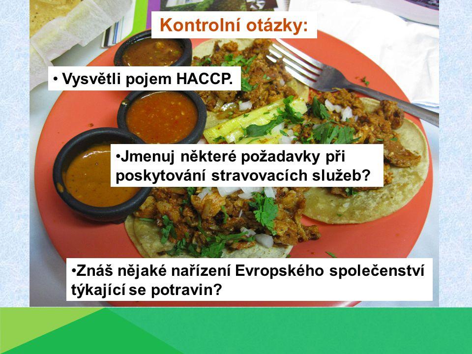 Kontrolní otázky: Jmenuj některé požadavky při poskytování stravovacích služeb.
