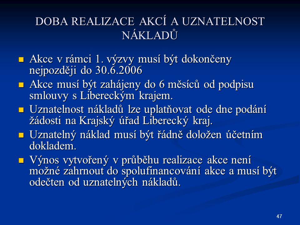 47 DOBA REALIZACE AKCÍ A UZNATELNOST NÁKLADŮ Akce v rámci 1.