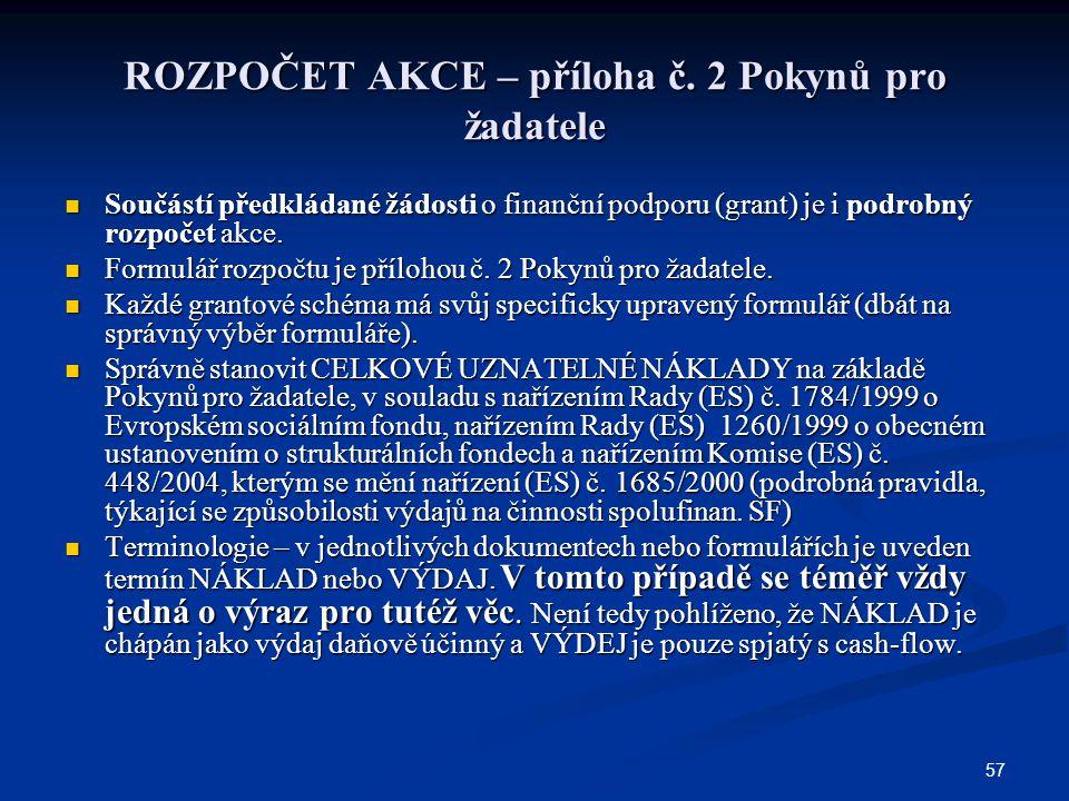 57 ROZPOČET AKCE – příloha č.