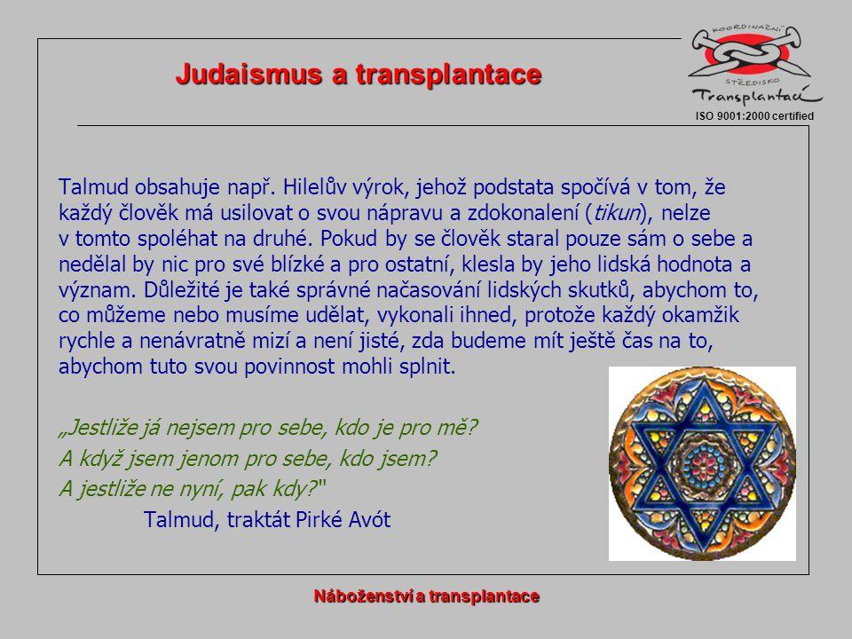 Talmud obsahuje např. Hilelův výrok, jehož podstata spočívá v tom, že každý člověk má usilovat o svou nápravu a zdokonalení (tikun), nelze v tomto spo