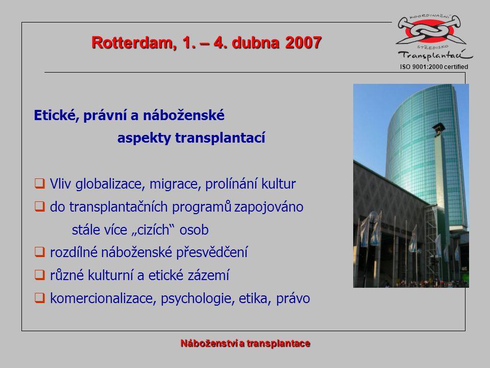  Vztah náboženských směrů k otázkám darování, odběrů a tx orgánů  Vnímáno jako akt humanity, záchrany života a pomoci druhému  Zastoupení v ČR (sčítání lidu ČSÚ 2001, sdělení ústředí): oKřesťanství4,8 mil.