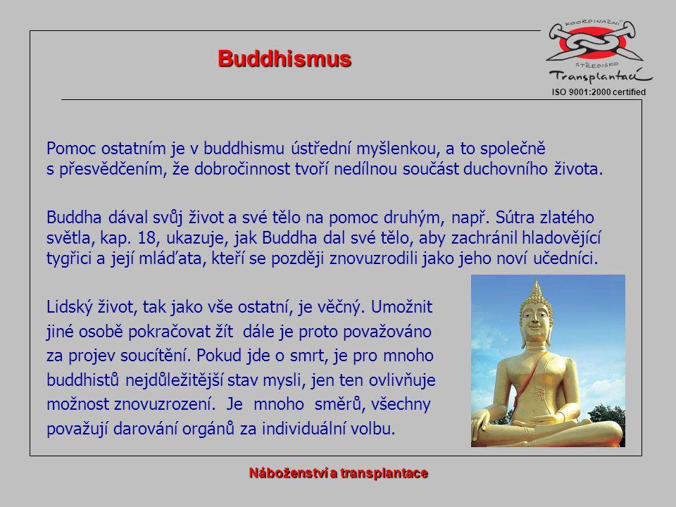 Pomoc ostatním je v buddhismu ústřední myšlenkou, a to společně s přesvědčením, že dobročinnost tvoří nedílnou součást duchovního života.